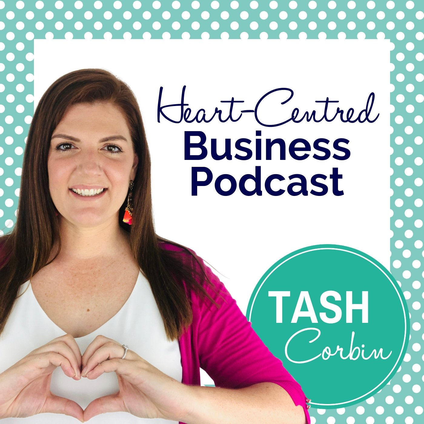 Heart-Centred Business Podcast with Tash Corbin